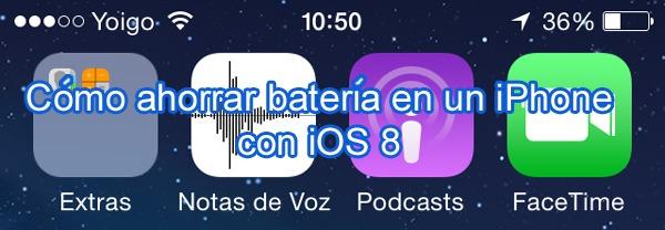Cómo ahorrar batería en el iPhone con la nueva versión de iOS 8