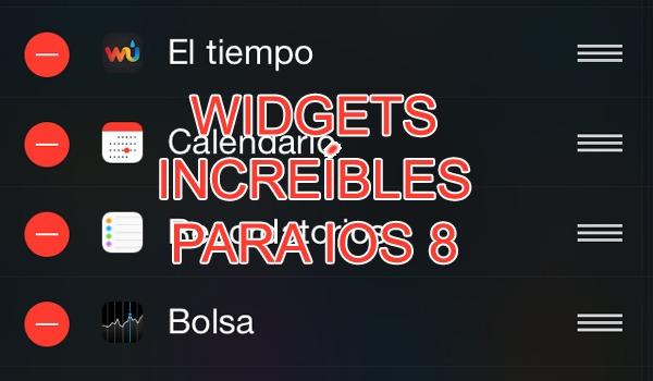 Los 5 widgets más increíbles para iOS 8