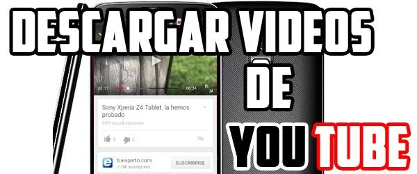 Cómo descargar vídeos en Android para verlos sin Internet