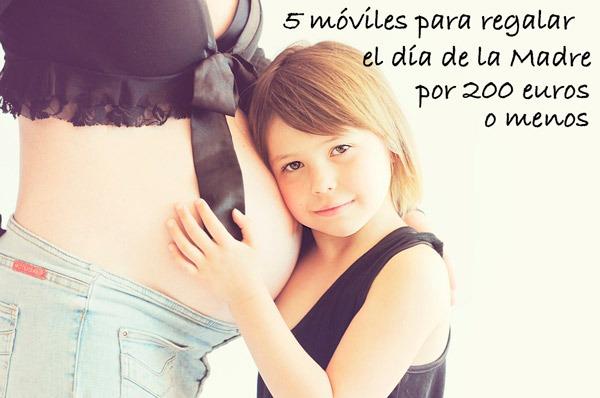 5 móviles para regalar en el día de la Madre por 200 euros o menos