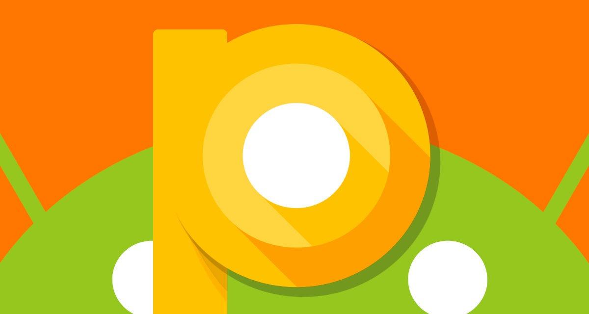5 funciones que tendrá Android P, la próxima versión de Android